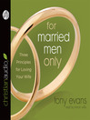 For Married Men Only (MP3): Three Principles for Loving Your Wife
