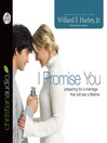 I Promise You (MP3): Preparing for a Marriage That Will Last a Lifetime