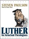 Luther for Armchair Theologians (MP3)