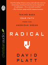 Radical (MP3): Taking Back Your Faith From the American Dream
