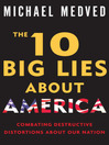 The 10 Big Lies About America (MP3): Combating Destructive Distortions About Our Nation