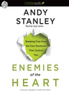 Enemies of the Heart (MP3): Breaking Free from the Four Emotions That Control You
