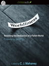 Worldliness (MP3): Resisting the Seduction of a Fallen World