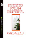 Journeying Towards the Spiritual (MP3): A Digest of The Spiritual Man