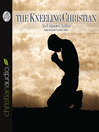 The Kneeling Christian (MP3)