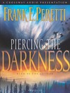 Piercing the Darkness (MP3): This Present Darkness Series, Book 2