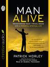 Man Alive (MP3): Transforming a Man's Seven Primal Needs into a Powerful Spiritual Life