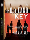 The Holy Land Key (MP3): Unlocking End-Times Prophecy Through the Lives of God's People in Israel