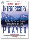 Intercessory Prayer (MP3): How God Can Use Your Prayers to Move Heaven and Earth