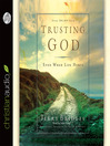 Trusting God (MP3): Even When Life Hurts