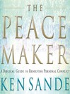 The Peacemaker (MP3): A Biblical Guide to Resolving Personal Conflict