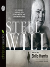 Steel Will (MP3): My Journey through Hell to Become the Man I Was Meant to Be