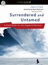 Surrendered and Untamed (MP3): A Field Guide for the Vagabond Believer