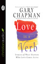Love is a Verb (MP3): Stories of What Happens When Love Comes Alive