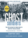 Ghost Soldiers (MP3): The Epic Account of World War II's Greatest Rescue Mission