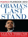 Obama's Last Stand (MP3): Playbook 2012 (POLITICO Inside Election 2012)