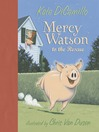 Mercy Watson to the Rescue (MP3): Mercy Watson Series, Book 1