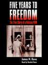 Five Years to Freedom (MP3): The True Story of a Vietnam POW