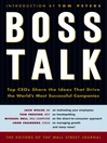 Boss Talk (MP3): Top CEO's Share the Ideas That Drive the World's Most Sucessful Companies