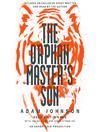 The Orphan Master's Son (MP3): A Novel