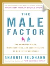 The Male Factor (MP3): The Unwritten Rules, Misperceptions, and Secret Beliefs of Men in the Workplace