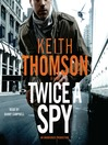 Twice a Spy (MP3): A Novel