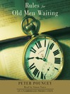 Rules for Old Men Waiting (MP3): A Novel