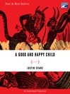 A Good and Happy Child (MP3): A Novel