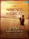 An Absence So Great (MP3): A Novel