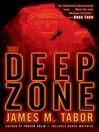 The Deep Zone (MP3): A Novel