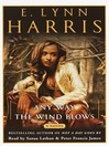 Any Way the Wind Blows (MP3): A Novel