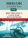 Shiloh (MP3): A Guided Tour from Jeff Shaara's Civil War Battlefields: What happened, why it matters, and what to see