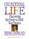 Unconditional Life (MP3): Discovering the Power to Fulfill Your Dreams