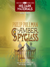 The Amber Spyglass (MP3): His Dark Materials Series, Book 3