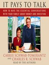 It Pays to Talk (MP3): How to Have the Essential Conversations with Your Family About Money and Investing