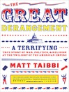 The Great Derangement (MP3): A Terrifying True Story of War, Politics, and Religion at the Twilight of the American Empire