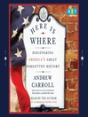 Here is Where (MP3): Discovering America's Great Forgotten History