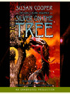 Silver on the Tree (MP3): The Dark Is Rising Sequence Series, Book 5