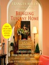 Bringing Tuscany Home (MP3): Sensuous Style From the Heart of Italy