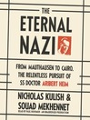 The Eternal Nazi (MP3): From Mauthausen to Cairo, the Relentless Pursuit of SS Doctor Aribert Heim