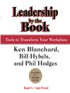 Leadership by the Book (MP3): Tools to Transform Your Workplace