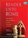 Render Unto Rome (MP3): The Secret Life of Money in the Catholic Church