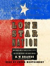 Lone Star Nation (MP3): How a Ragged Army of Courageous Volunteers Won the Battle for Texas Independence
