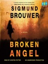 Broken Angel (MP3): A Novel