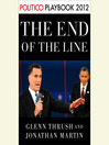The End of the Line (MP3): Romney vs. Obama: the 34 days that decided the election: Playbook 2012 (POLITICO Inside Election 2012)