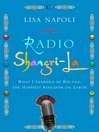 Radio Shangri-La (MP3): What I Discovered on my Accidental Journey to the Happiest Kingdom on Earth