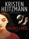 Indelible (MP3): A Novel