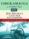 Chickamauga (MP3): A Guided Tour from Jeff Shaara's Civil War Battlefields: What happened, why it matters, and what to see