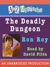 The Deadly Dungeon (MP3): A to Z Mystery Series, Book 4