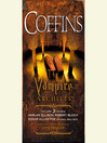 Coffins (MP3): The Vampire Archives, Volume 3